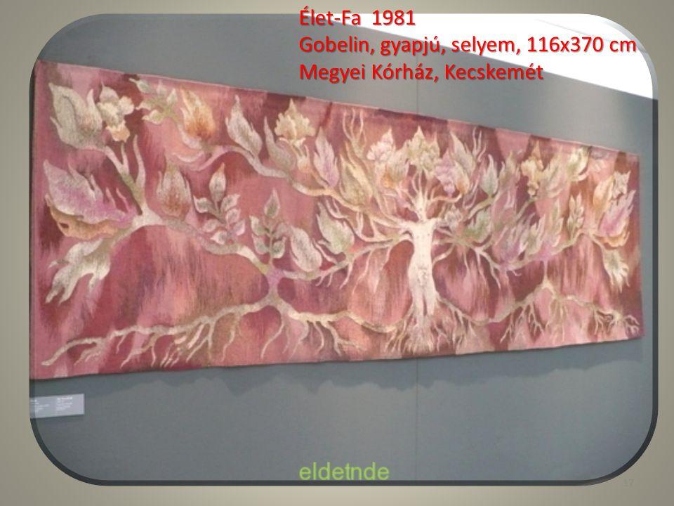 Élet-Fa 1981 Gobelin, gyapjú, selyem, 116x370 cm Megyei Kórház, Kecskemét 17