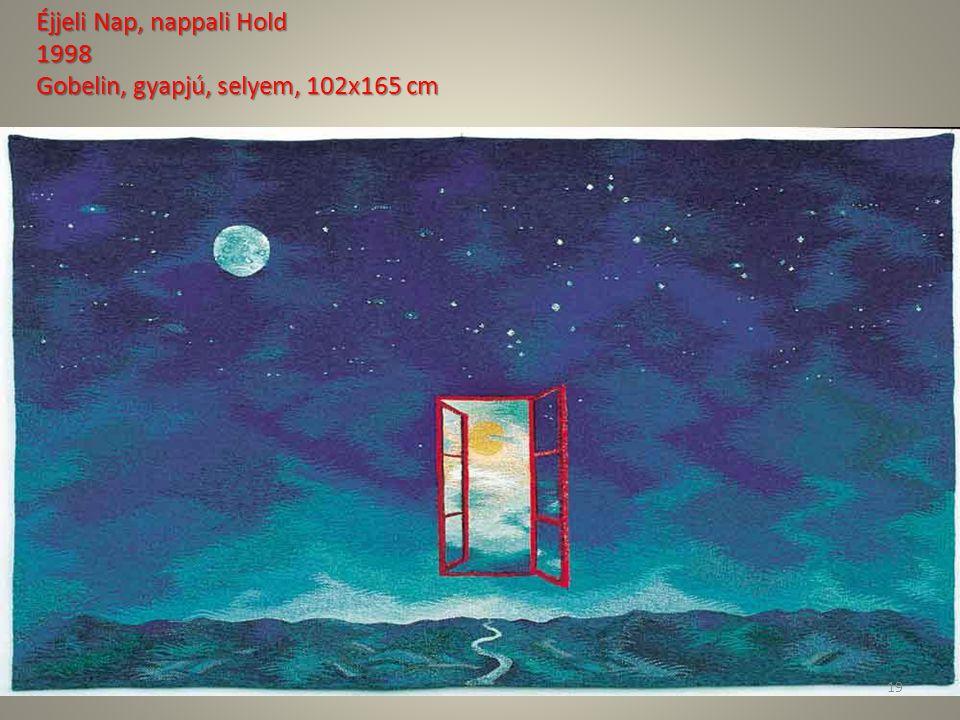 Éjjeli Nap, nappali Hold 1998 Gobelin, gyapjú, selyem, 102x165 cm 19