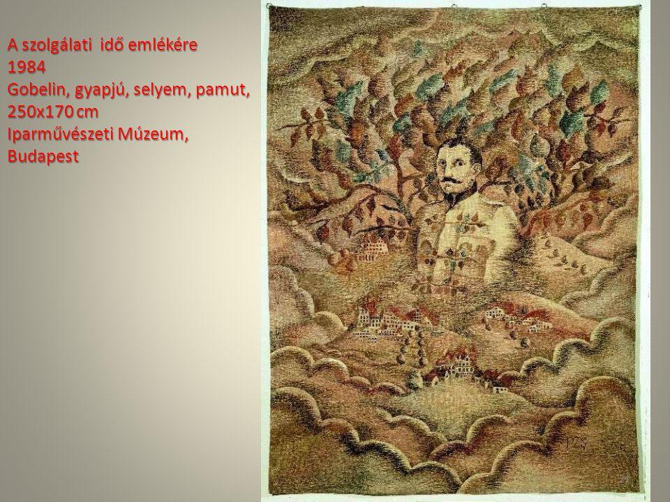 A szolgálati idő emlékére 1984 Gobelin, gyapjú, selyem, pamut, 250x170 cm Iparművészeti Múzeum, Budapest 21