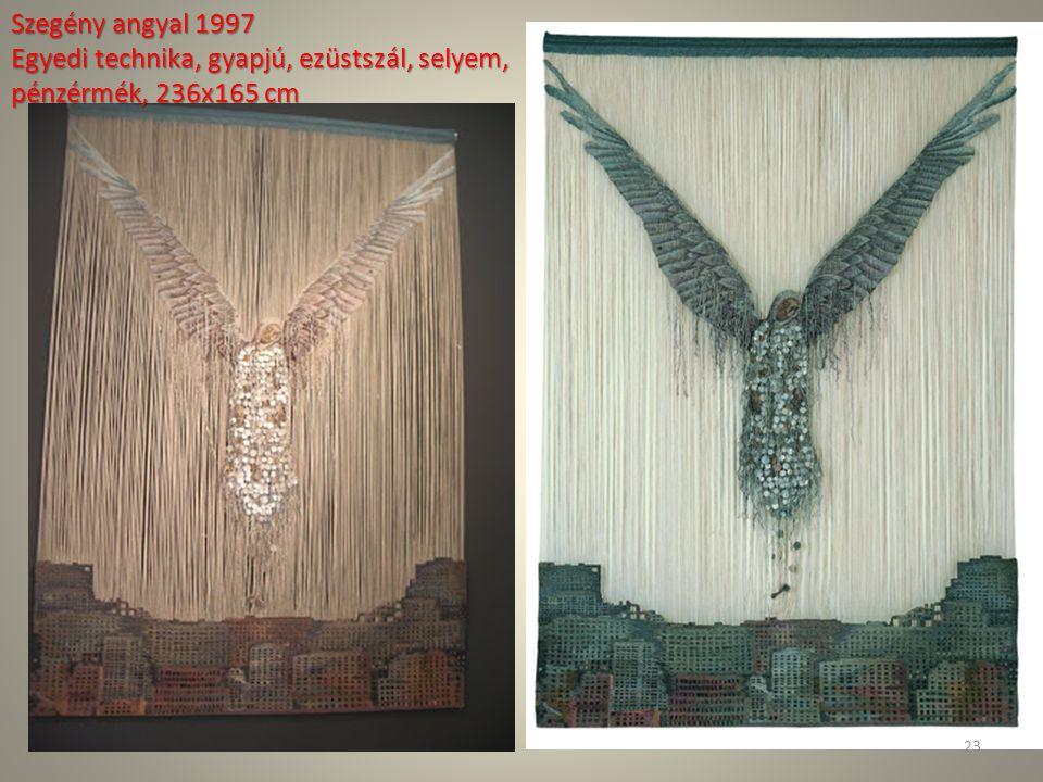 Szegény angyal 1997 Egyedi technika, gyapjú, ezüstszál, selyem, pénzérmék, 236x165 cm 23