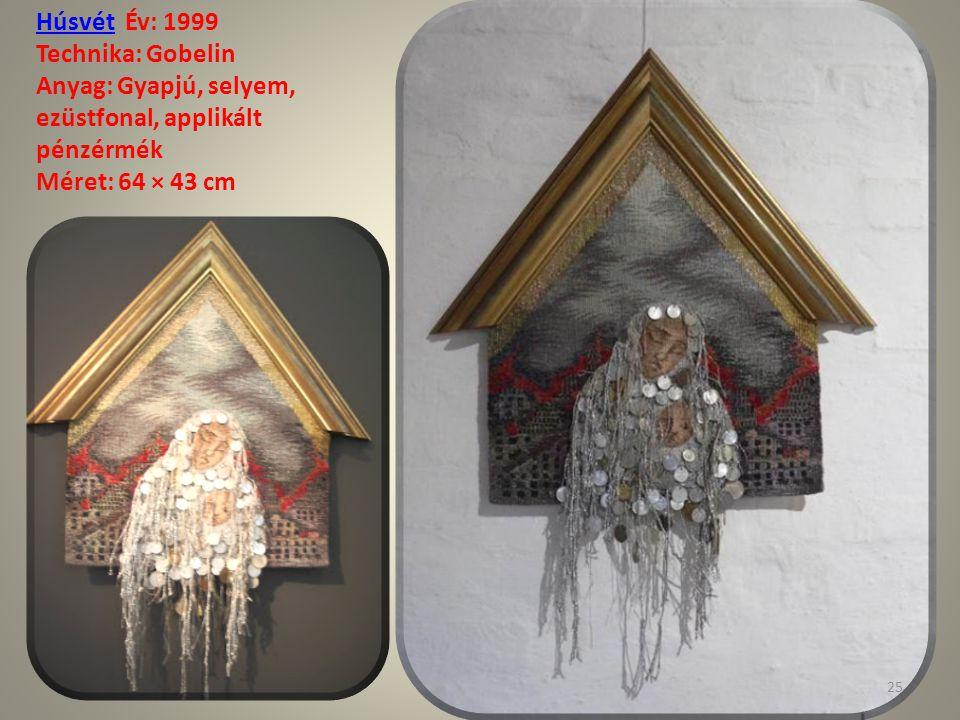 HúsvétHúsvét Év: 1999 Technika: Gobelin Anyag: Gyapjú, selyem, ezüstfonal, applikált pénzérmék Méret: 64 × 43 cm 25