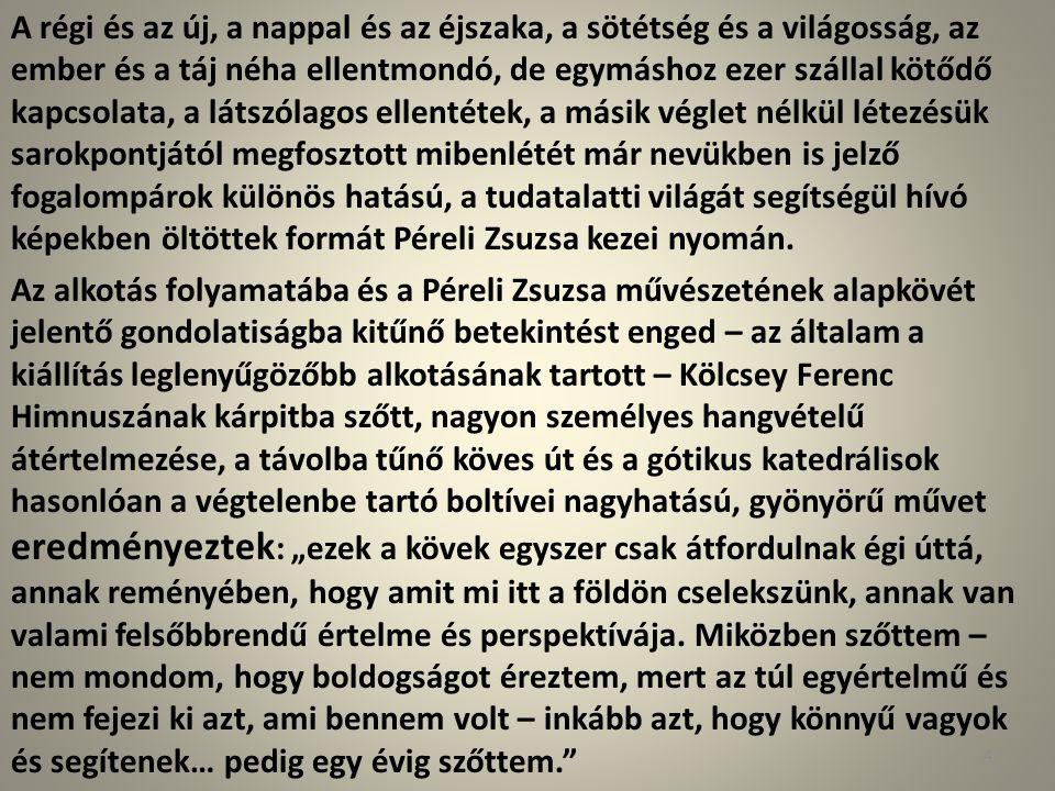 Péreli Zsuzsa: Himnusz (1996) Gobelin, gyapjú selyem, pamut; 240 x 160 cm 15