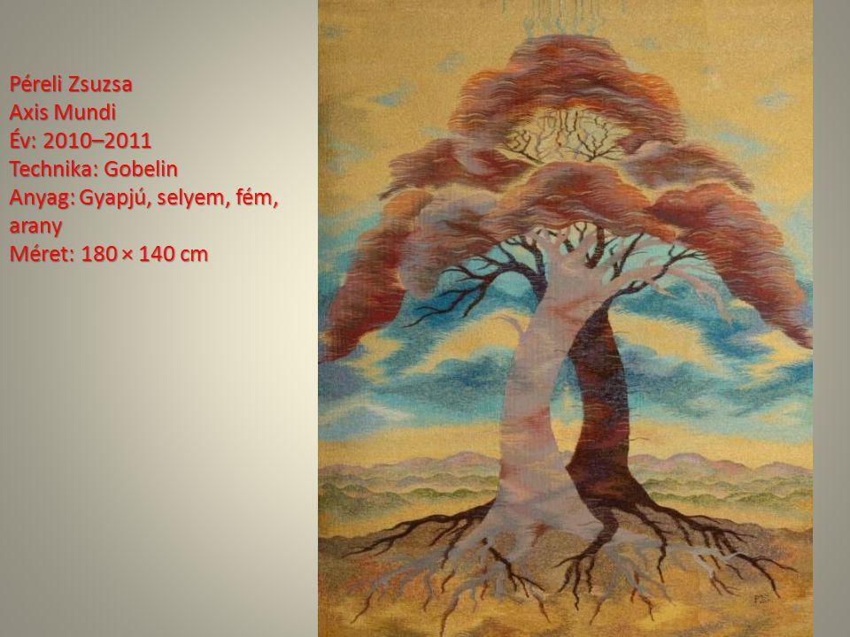 Péreli Zsuzsa Axis Mundi Év: 2010–2011Technika: Gobelin Anyag: Gyapjú, selyem, fém, arany Méret: 180 × 140 cm 8