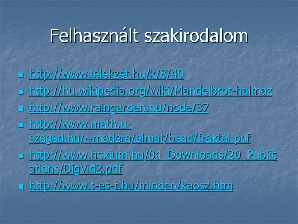 Felhasznált szakirodalom http://www.lelekzet.hu/k/8/40 http://www.lelekzet.hu/k/8/40 http://www.lelekzet.hu/k/8/40 http://hu.wikipedia.org/wiki/Mandel
