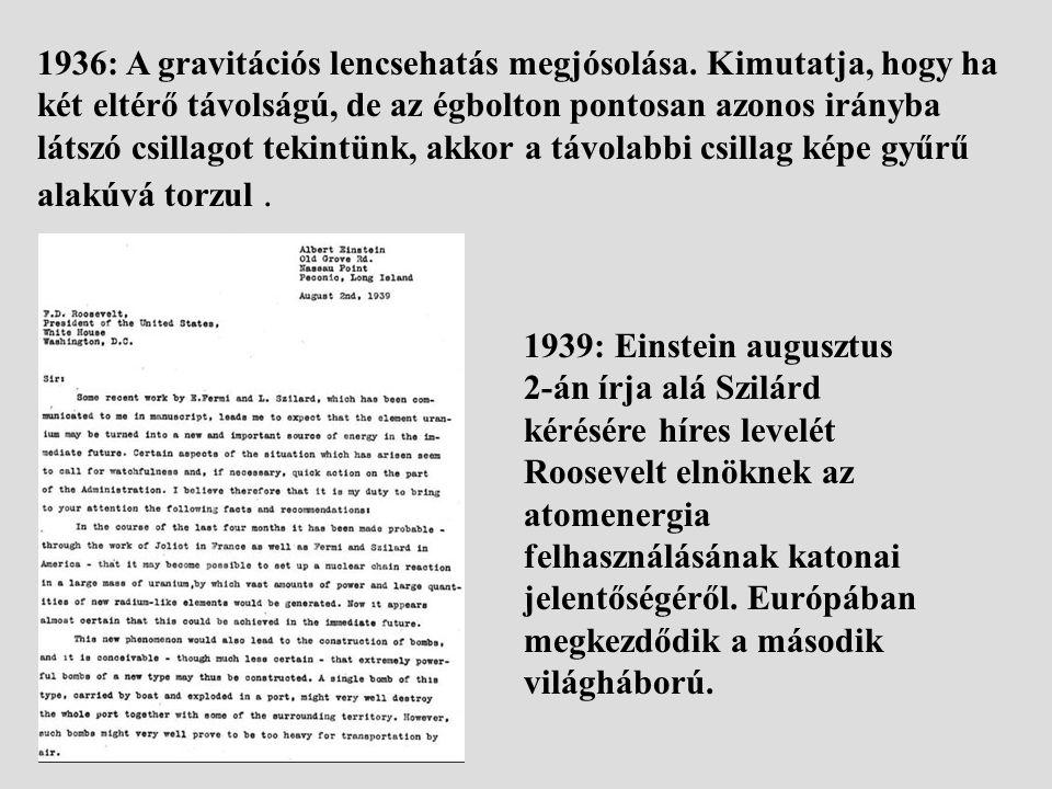1936: A gravitációs lencsehatás megjósolása. Kimutatja, hogy ha két eltérő távolságú, de az égbolton pontosan azonos irányba látszó csillagot tekintün