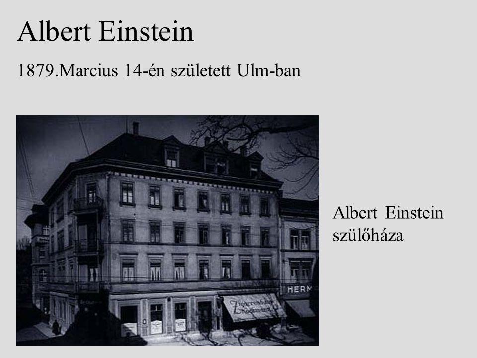 1879.Marcius 14-én született Ulm-ban Albert Einstein szülőháza