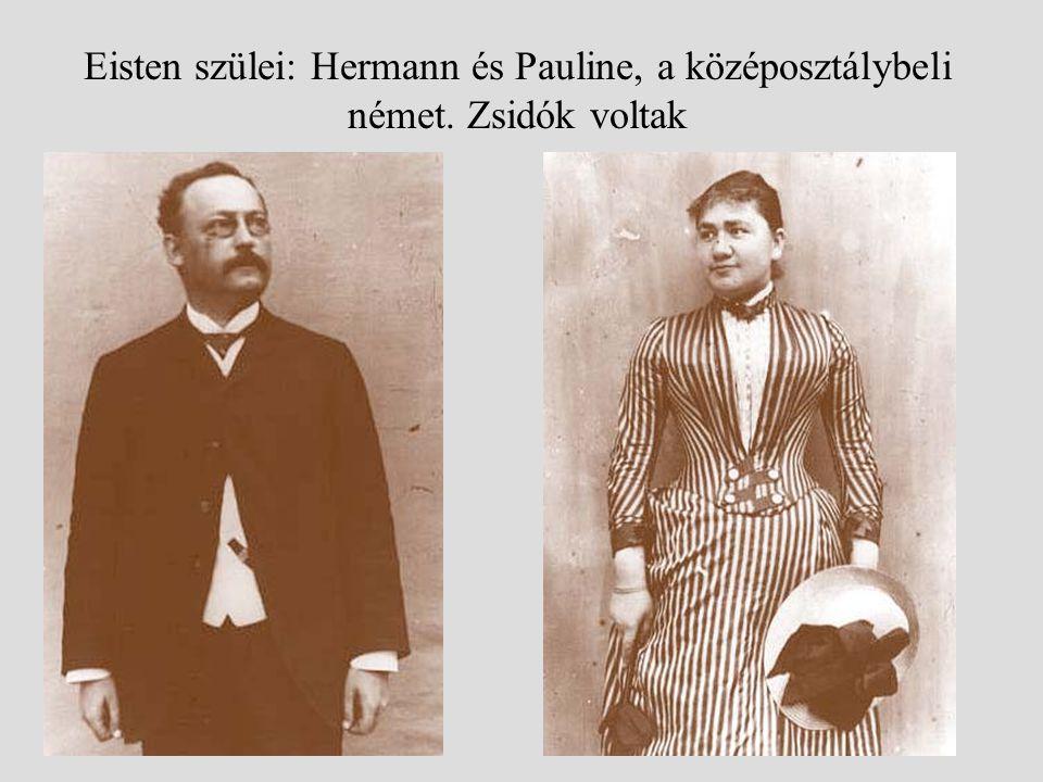 Eisten szülei: Hermann és Pauline, a középosztálybeli német. Zsidók voltak