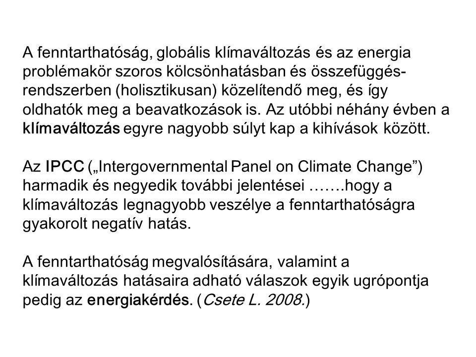 A fenntarthatóság, globális klímaváltozás és az energia problémakör szoros kölcsönhatásban és összefüggés- rendszerben (holisztikusan) közelítendő meg