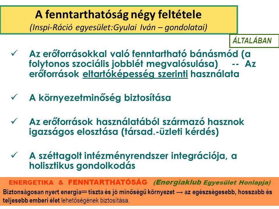 A fenntarthatóság négy feltétele (Inspi-Ráció egyesület:Gyulai Iván – gondolatai) Az erőforrásokkal való fenntartható bánásmód (a folytonos szociális
