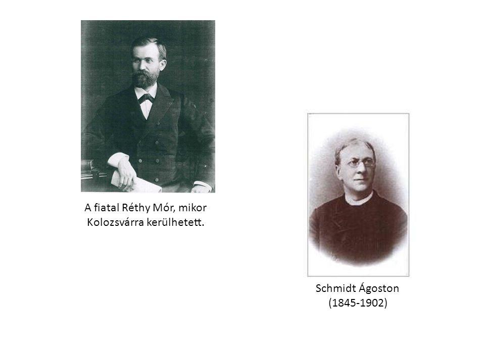 A fiatal Réthy Mór, mikor Kolozsvárra kerülhetett. Schmidt Ágoston (1845-1902)