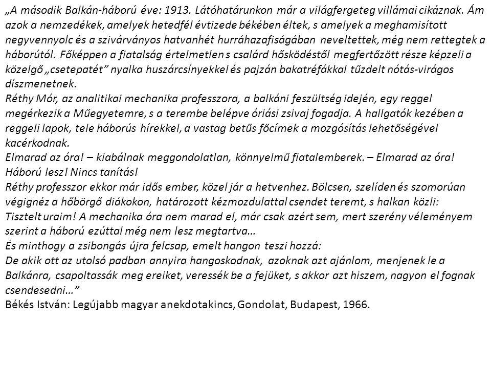 """""""A második Balkán-háború éve: 1913. Látóhatárunkon már a világfergeteg villámai cikáznak. Ám azok a nemzedékek, amelyek hetedfél évtizede békében élte"""