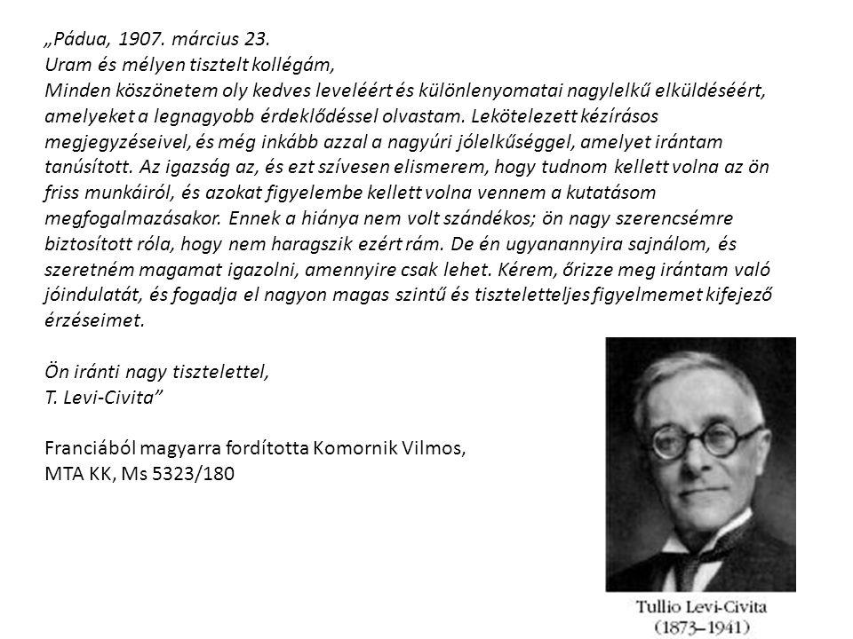 """""""Pádua, 1907. március 23. Uram és mélyen tisztelt kollégám, Minden köszönetem oly kedves leveléért és különlenyomatai nagylelkű elküldéséért, amelyeke"""