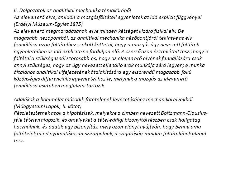 II. Dolgozatok az analitikai mechanika témaköréből Az eleven erő elve, amidőn a mozgásföltételi egyenletek az idő explicit függvényei (Erdélyi Múzeum-