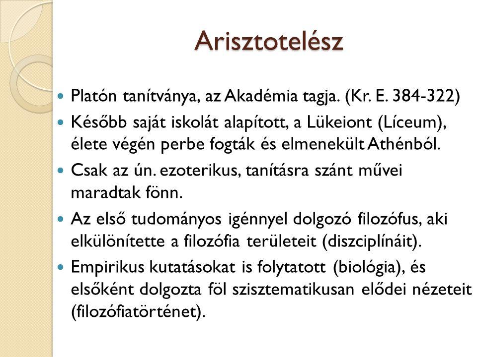 Arisztotelész Platón tanítványa, az Akadémia tagja. (Kr. E. 384-322) Később saját iskolát alapított, a Lükeiont (Líceum), élete végén perbe fogták és