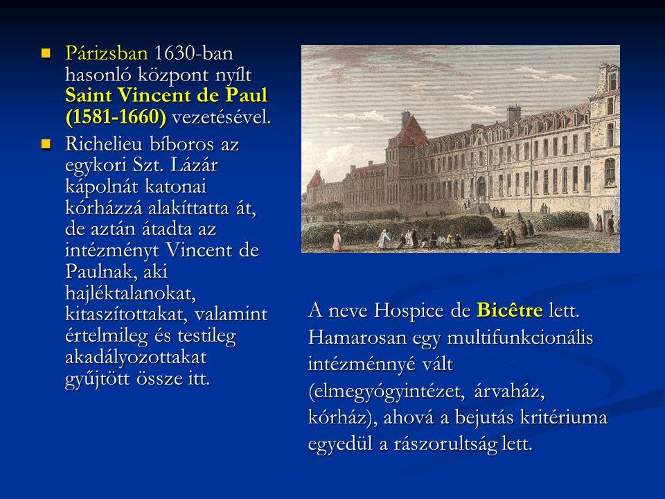Párizsban 1630-ban hasonló központ nyílt Saint Vincent de Paul (1581-1660) vezetésével. Párizsban 1630-ban hasonló központ nyílt Saint Vincent de Paul