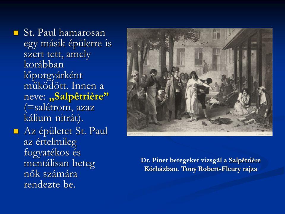 """St. Paul hamarosan egy másik épületre is szert tett, amely korábban lőporgyárként működött. Innen a neve: """"Salpêtrière"""" (=salétrom, azaz kálium nitrát"""