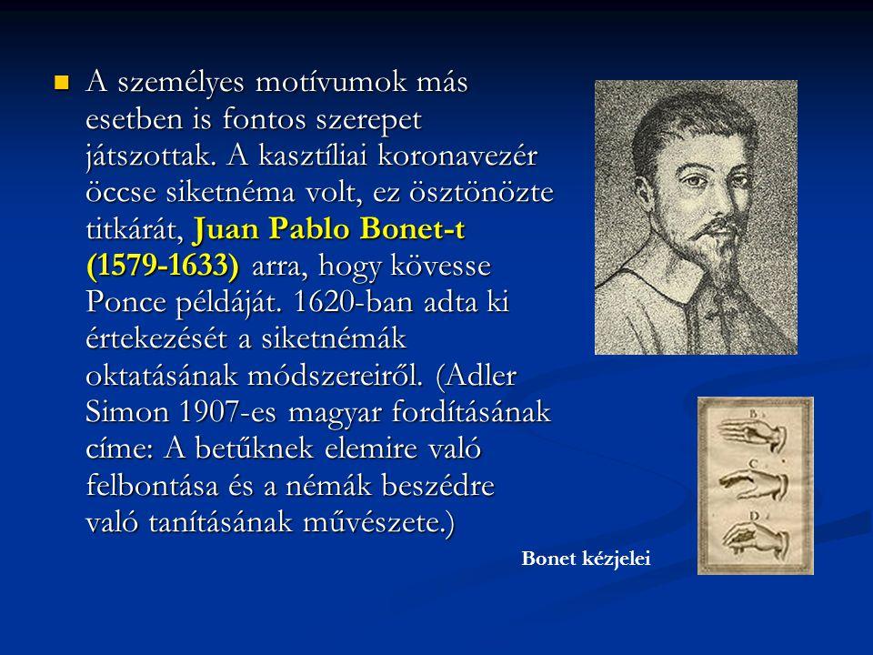 A személyes motívumok más esetben is fontos szerepet játszottak. A kasztíliai koronavezér öccse siketnéma volt, ez ösztönözte titkárát, Juan Pablo Bon