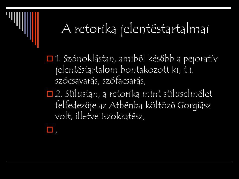 A retorika jelentéstartalmai  1.