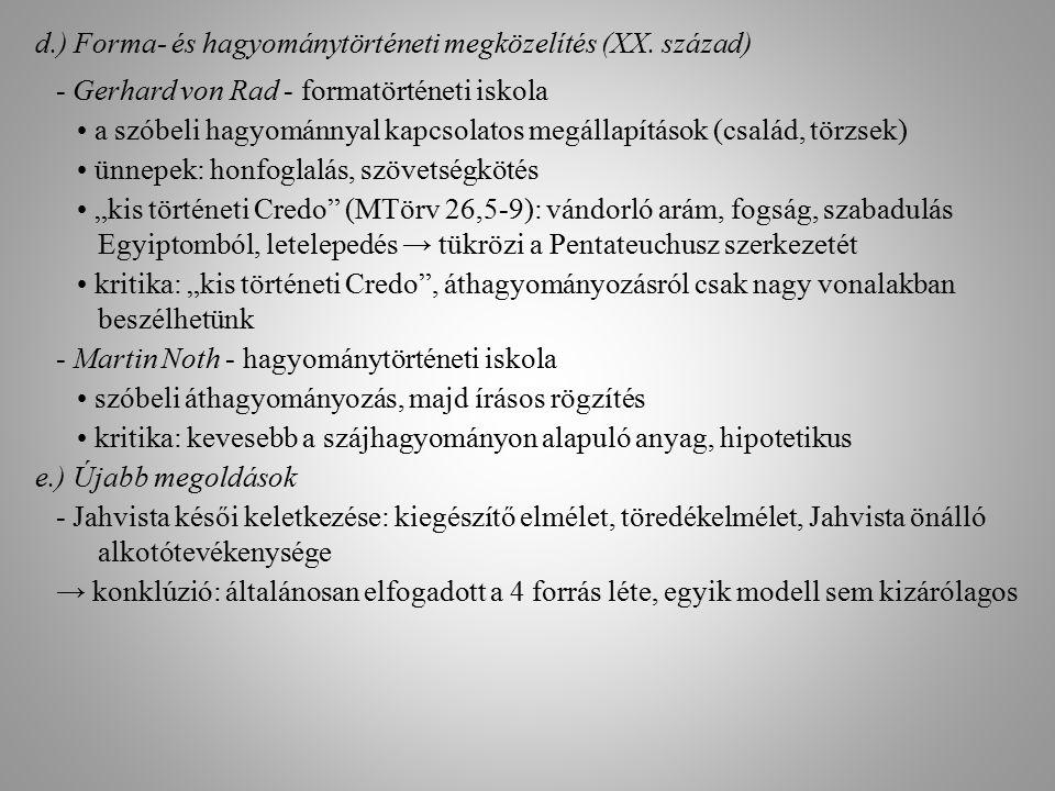 d.) Forma- és hagyománytörténeti megközelítés (XX. század) - Gerhard von Rad - formatörténeti iskola a szóbeli hagyománnyal kapcsolatos megállapítások