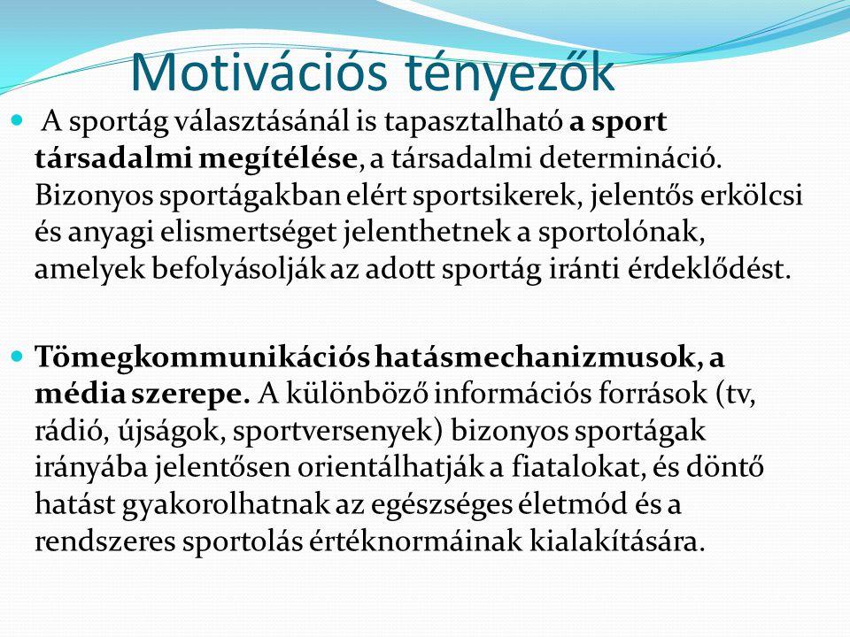 A sportág választásánál is tapasztalható a sport társadalmi megítélése, a társadalmi determináció. Bizonyos sportágakban elért sportsikerek, jelentős