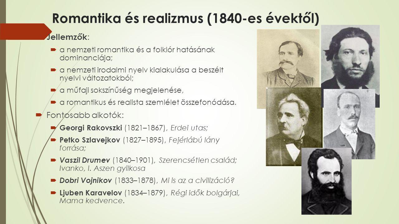 Romantika és realizmus (1840-es évektől)  Jellemzők :  a nemzeti romantika és a folklór hatásának dominanciája;  a nemzeti irodalmi nyelv kialakulása a beszélt nyelvi változatokból;  a műfaji sokszínűség megjelenése,  a romantikus és realista szemlélet összefonódása.