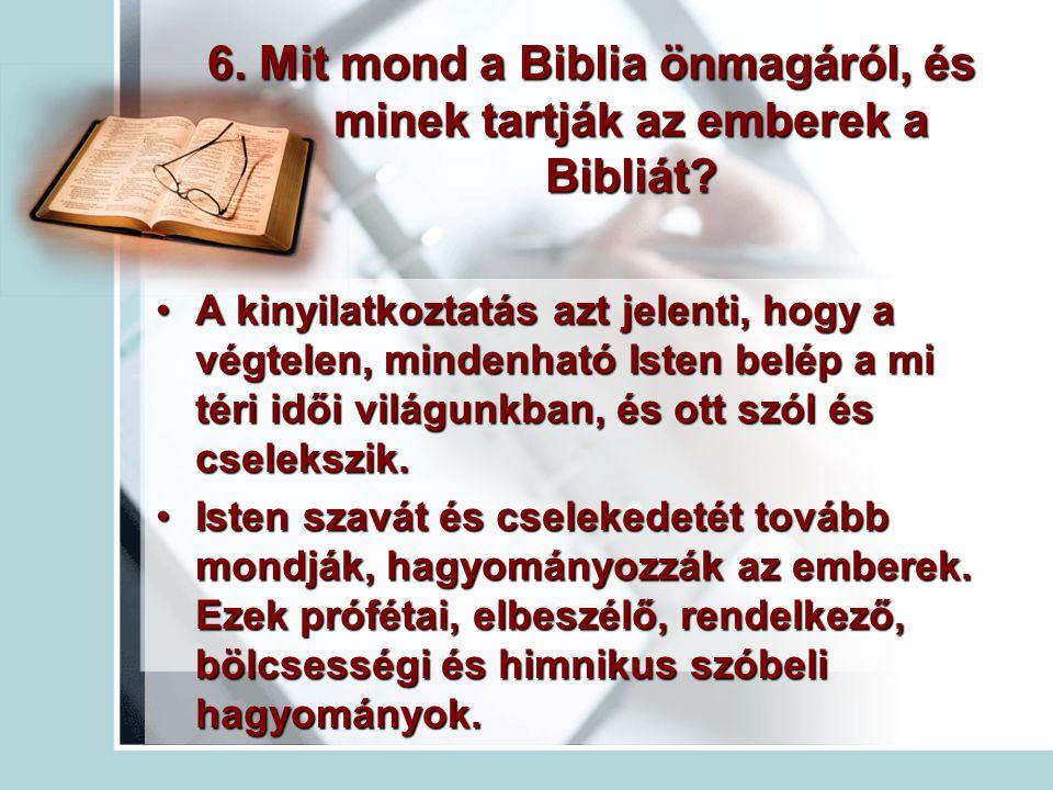 6.Mit mond a Biblia önmagáról, és minek tartják az emberek a Bibliát.