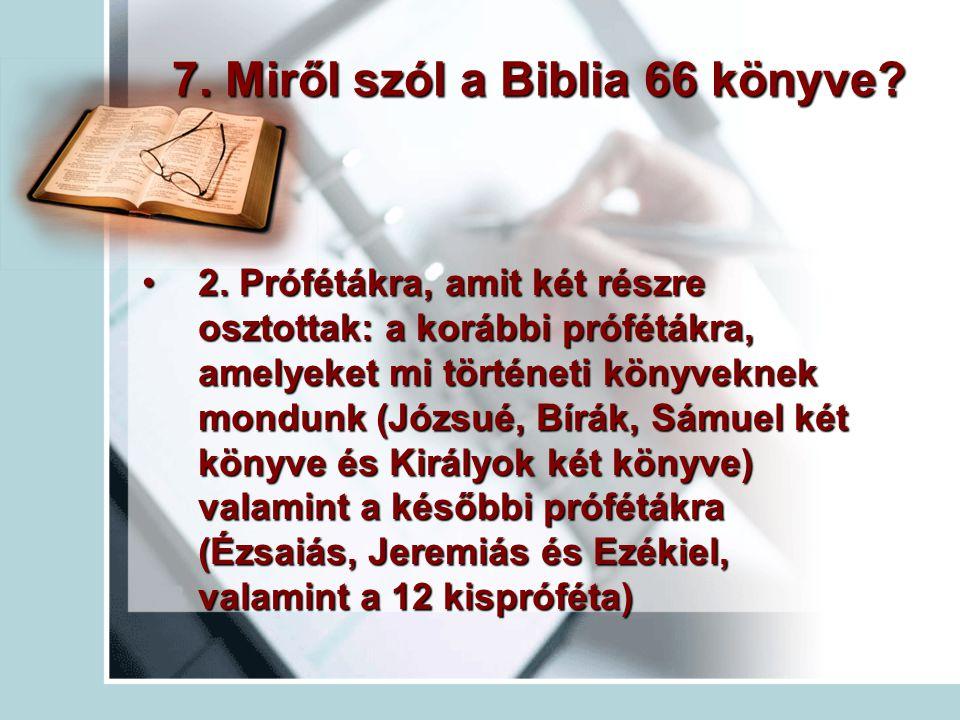 7.Miről szól a Biblia 66 könyve. 2.
