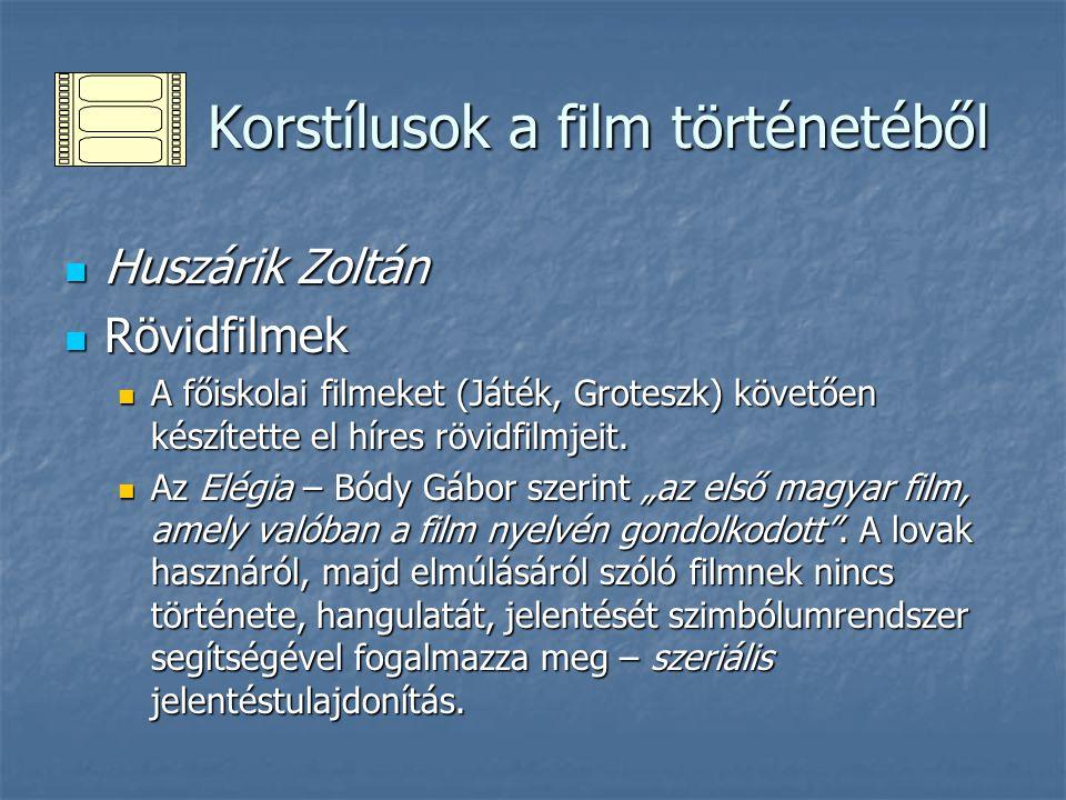 Korstílusok a film történetéből Korstílusok a film történetéből Huszárik Zoltán Huszárik Zoltán Rövidfilmek Rövidfilmek Capriccio, AmerigoTot – az Olaszországban élő szobrászról forgatott portréfilm.