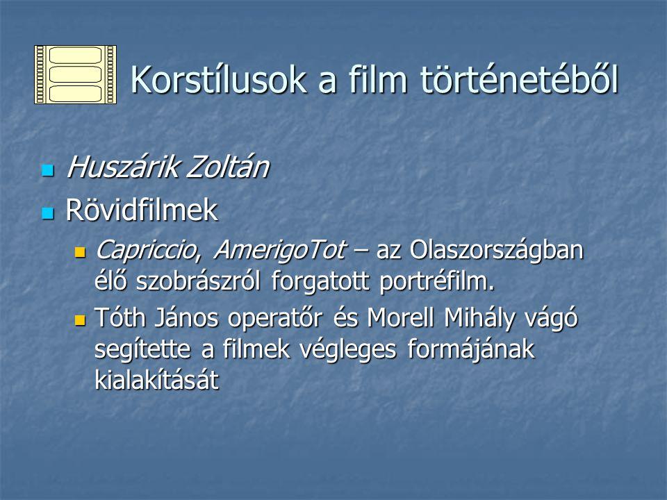 Korstílusok a film történetéből Korstílusok a film történetéből Huszárik Zoltán Huszárik Zoltán Nagyjátékfilmek Nagyjátékfilmek Szindbád, 1971.
