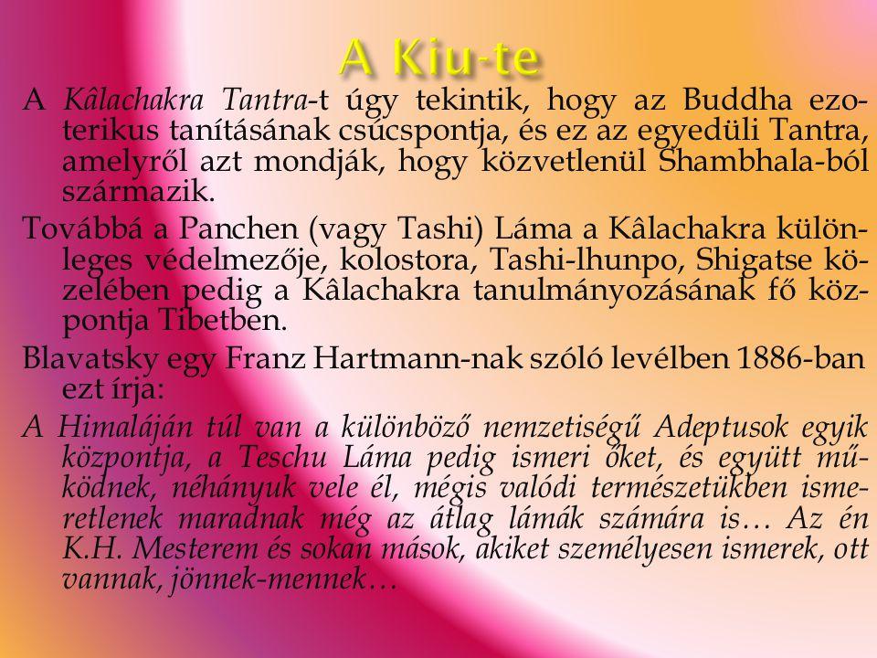 A Kâlachakra Tantra -t úgy tekintik, hogy az Buddha ezo- terikus tanításának csúcspontja, és ez az egyedüli Tantra, amelyről azt mondják, hogy közvetl