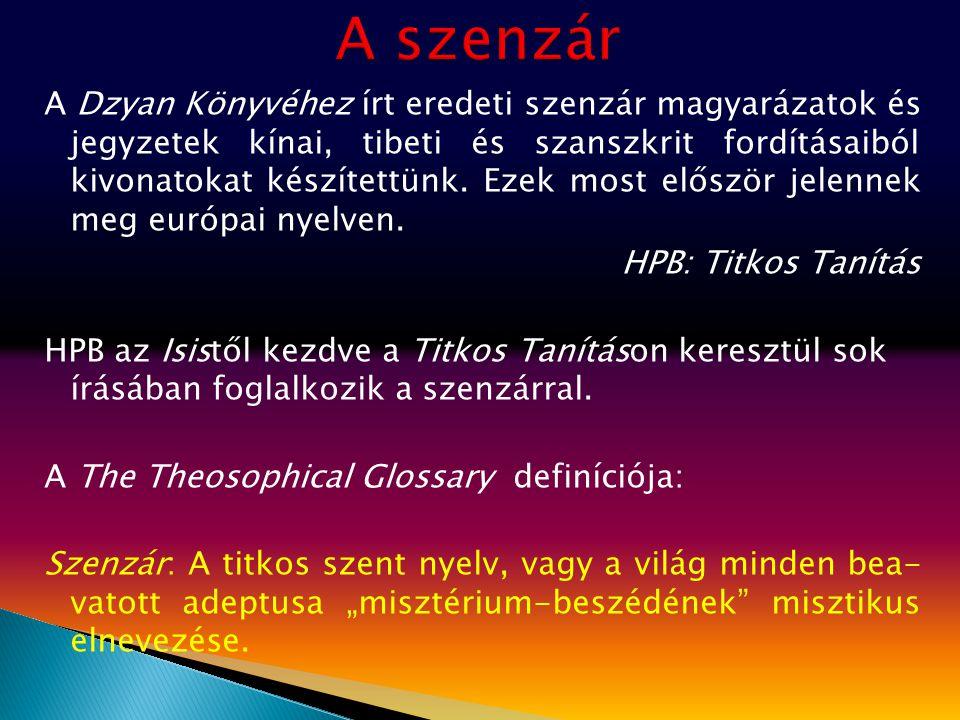 A Dzyan Könyvéhez írt eredeti szenzár magyarázatok és jegyzetek kínai, tibeti és szanszkrit fordításaiból kivonatokat készítettünk. Ezek most először