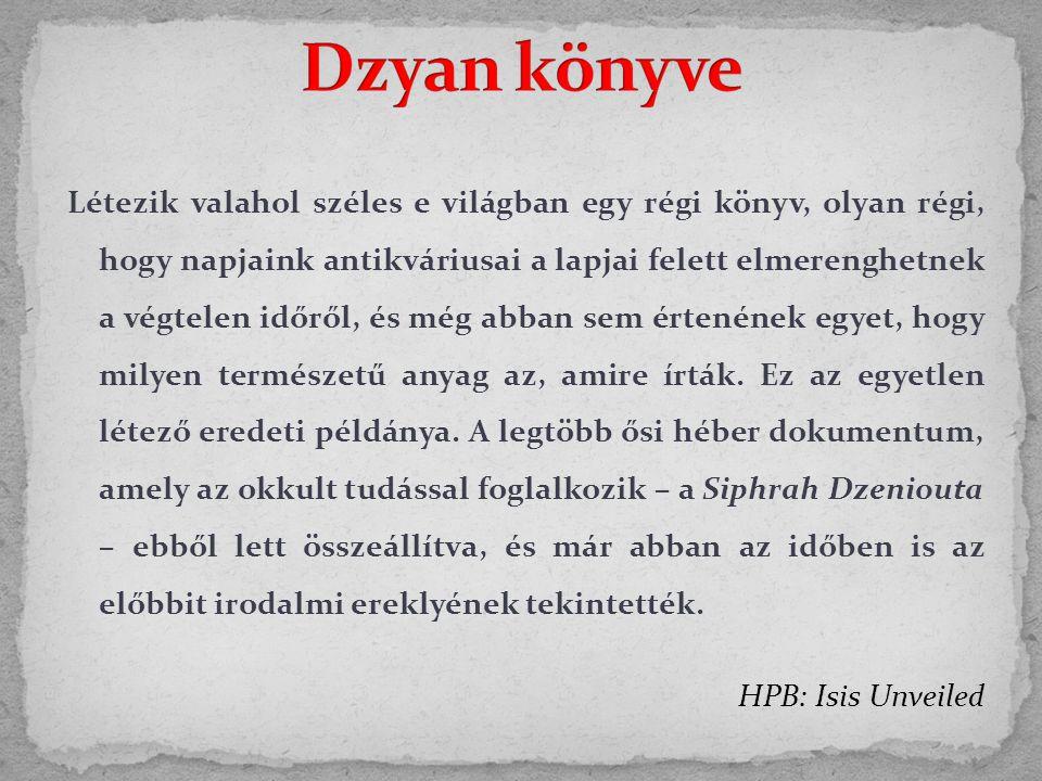  Blavatsky szerint a szenzár rendkívül ősi származású.