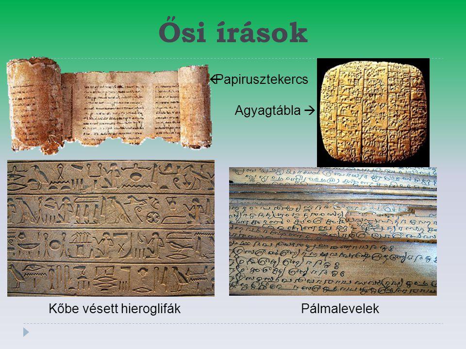 Ősi írások  Papirusztekercs Agyagtábla  Kőbe vésett hieroglifákPálmalevelek