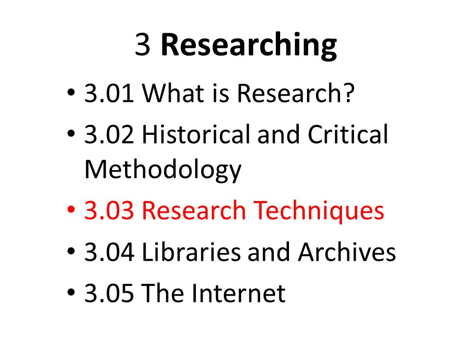 3 Researching 3.01 What is Research.