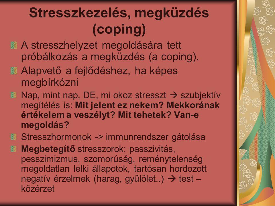 Stresszkezelés, megküzdés (coping) A stresszhelyzet megoldására tett próbálkozás a megküzdés (a coping).