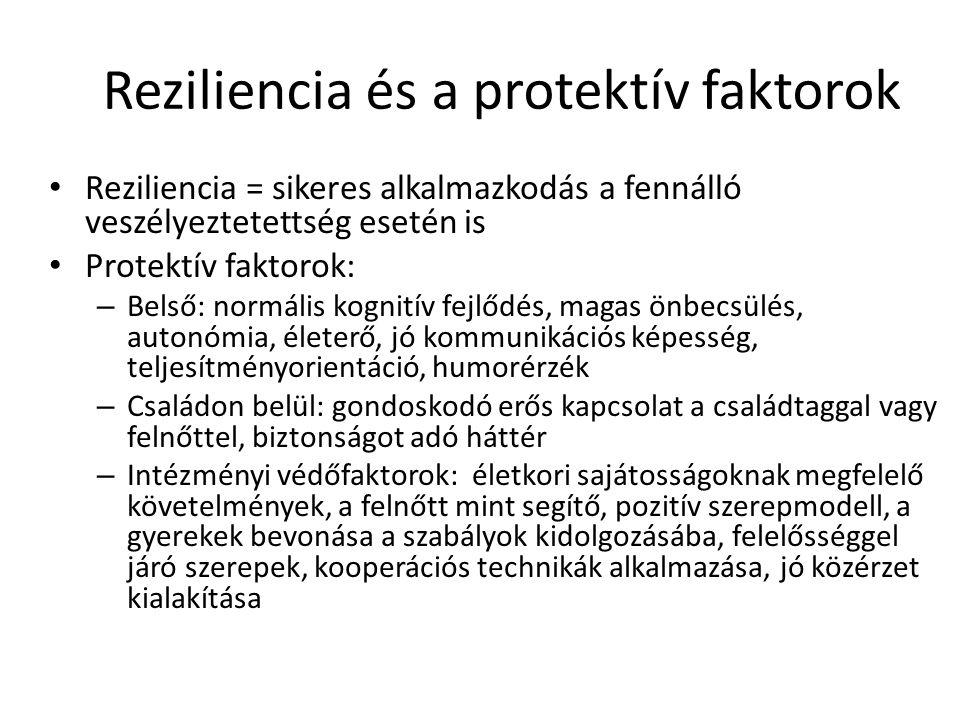Reziliencia és a protektív faktorok Reziliencia = sikeres alkalmazkodás a fennálló veszélyeztetettség esetén is Protektív faktorok: – Belső: normális