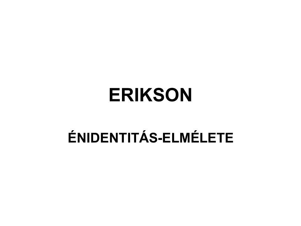 ERIKSON ÉNIDENTITÁS-ELMÉLETE