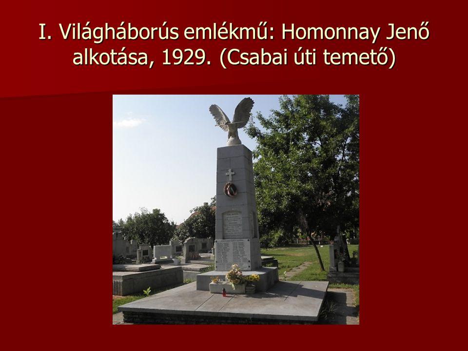 I. Világháborús emlékmű: Homonnay Jenő alkotása, 1929. (Csabai úti temető)