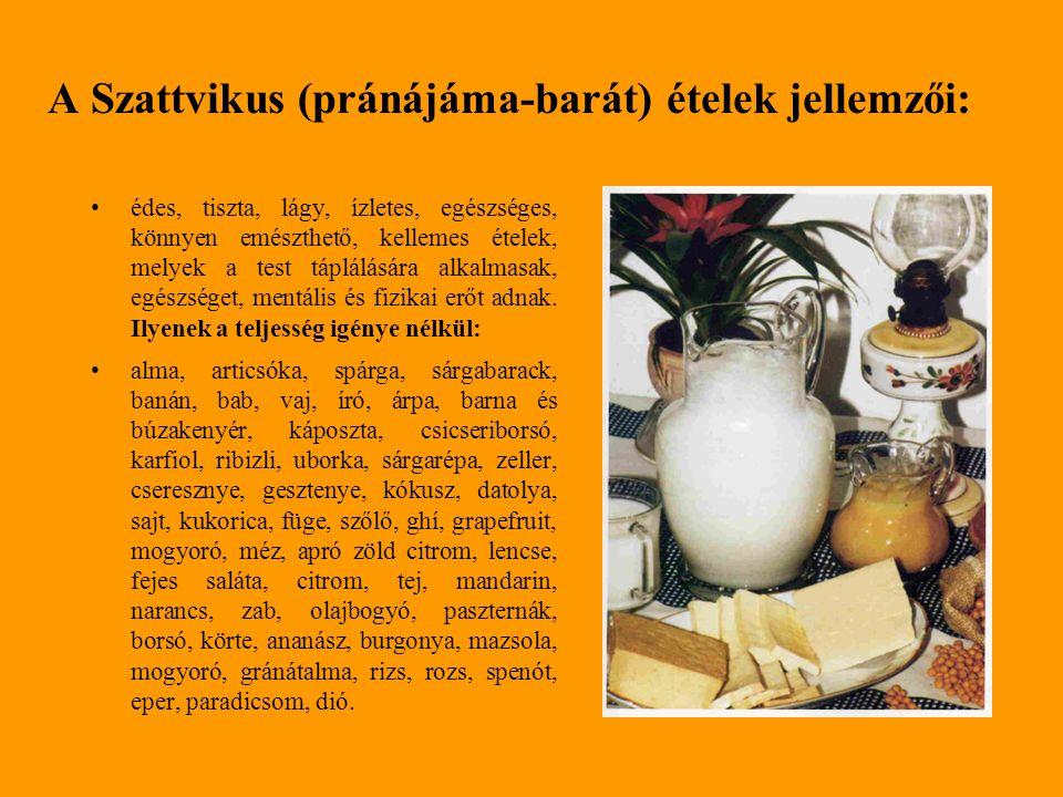 A Pranajama ellenségei a radzsaszikus és tamaszikus ételek Radzsaszikus ételek: kávé, kakaó, hal, hagyma, fokhagyma, mustár, bors, retek, rebarbara, só, aludttej, savó.
