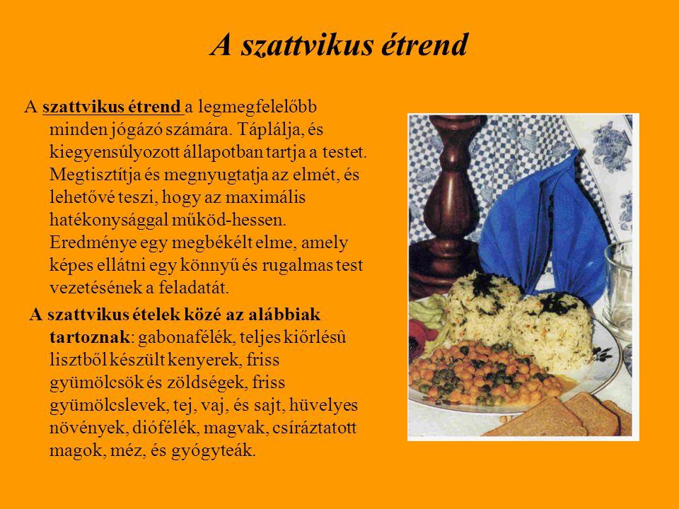 A radzsaszikus étrend A radzsaszikus étel felborítja a test és az elme közti egyensúlyt, és a testet az elme rovására erősíti.