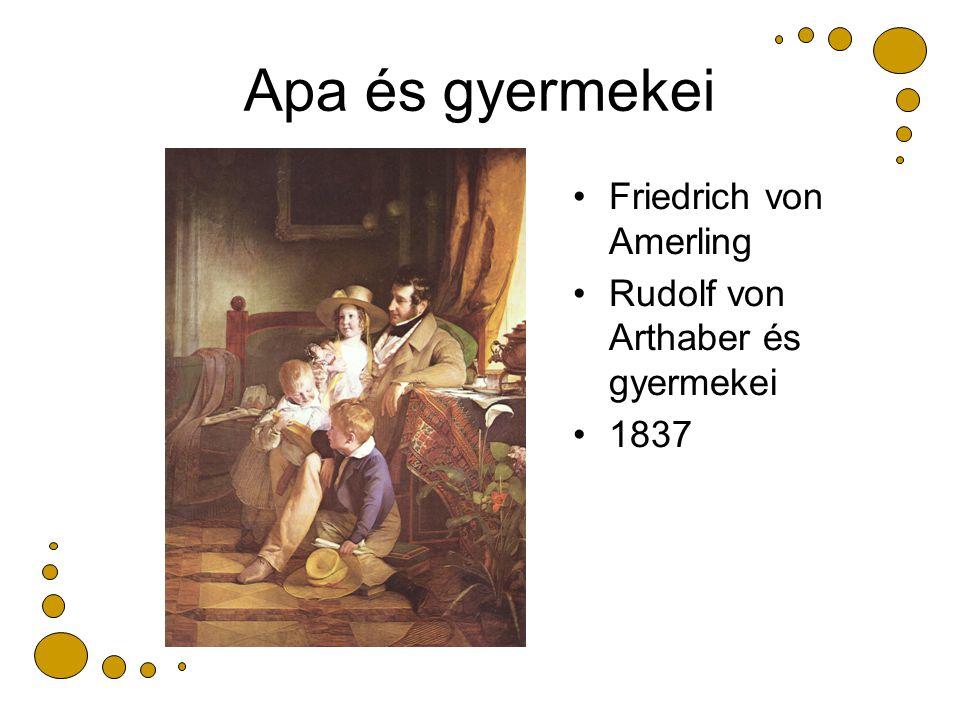 Apa és gyermekei Friedrich von Amerling Rudolf von Arthaber és gyermekei 1837