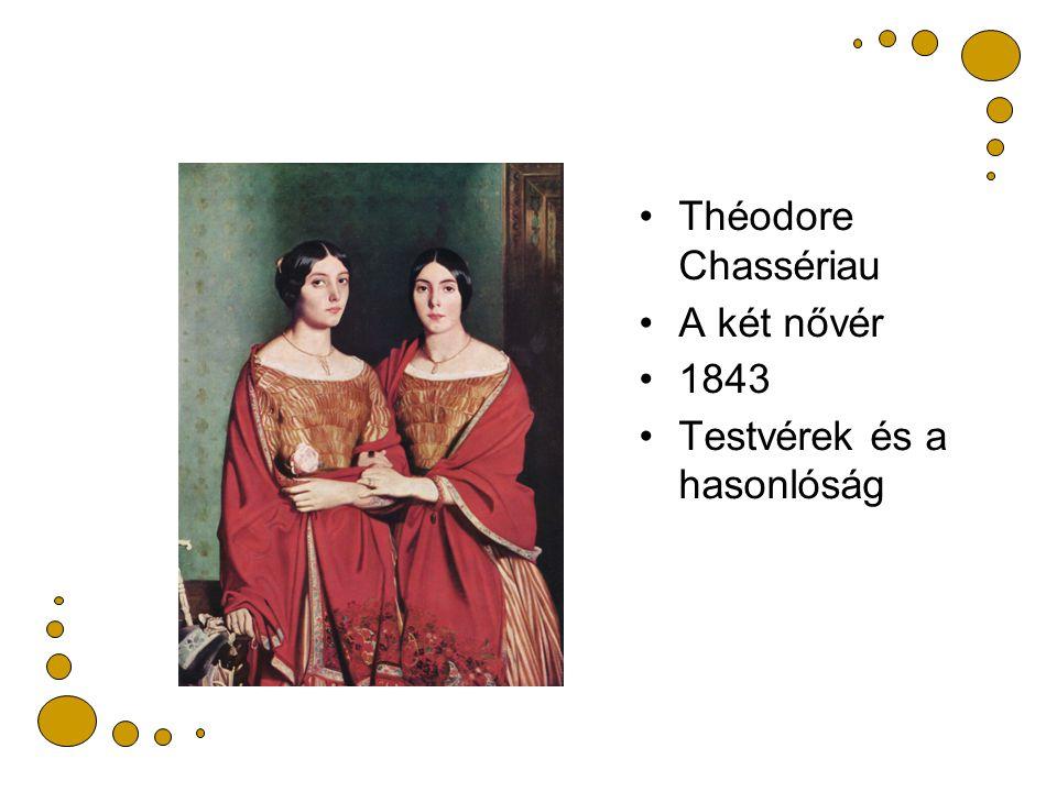Théodore Chassériau A két nővér 1843 Testvérek és a hasonlóság