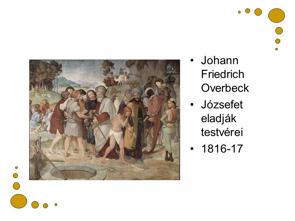 Johann Friedrich Overbeck Józsefet eladják testvérei 1816-17