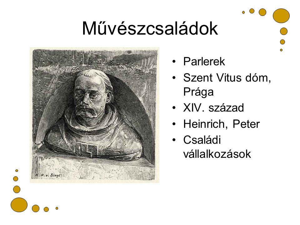 Művészcsaládok Parlerek Szent Vitus dóm, Prága XIV. század Heinrich, Peter Családi vállalkozások