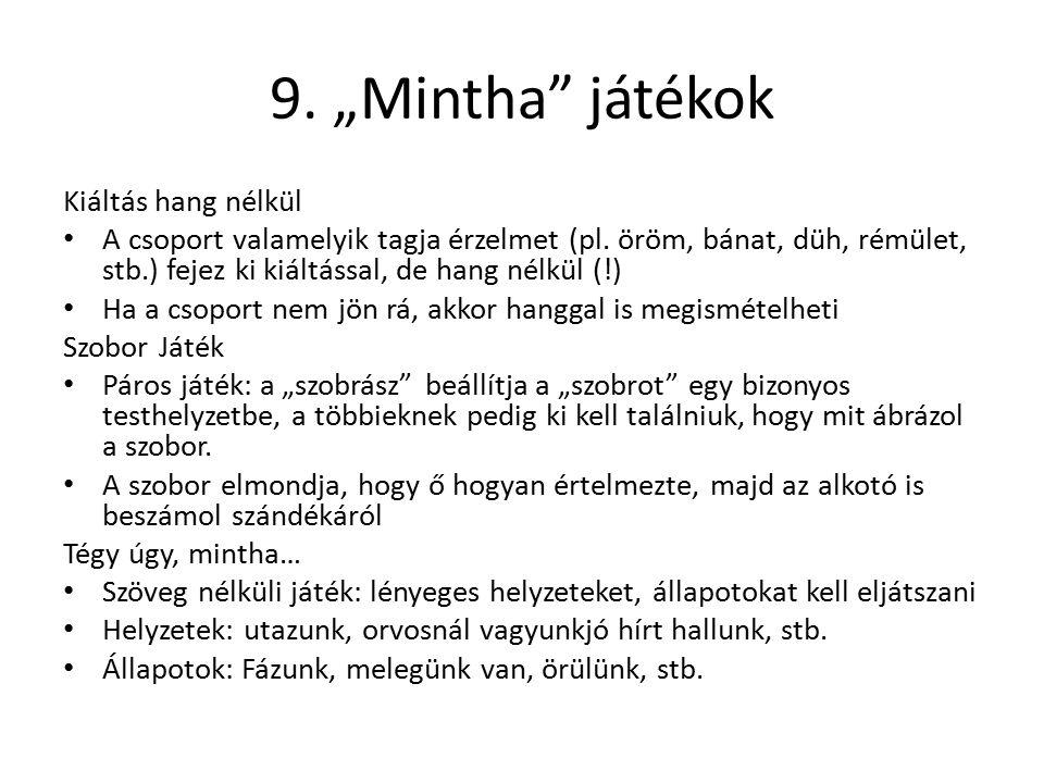 """9.""""Mintha játékok Kiáltás hang nélkül A csoport valamelyik tagja érzelmet (pl."""