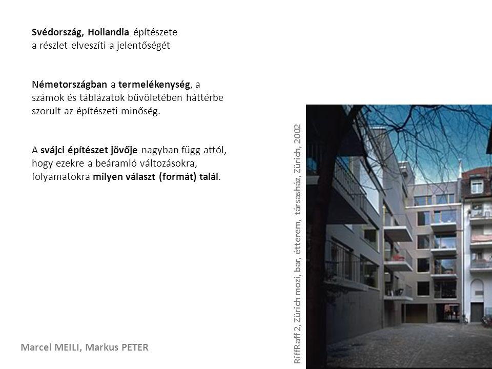 Marcel MEILI, Markus PETER Svédország, Hollandia építészete a részlet elveszíti a jelentőségét Németországban a termelékenység, a számok és táblázatok bűvöletében háttérbe szorult az építészeti minőség.