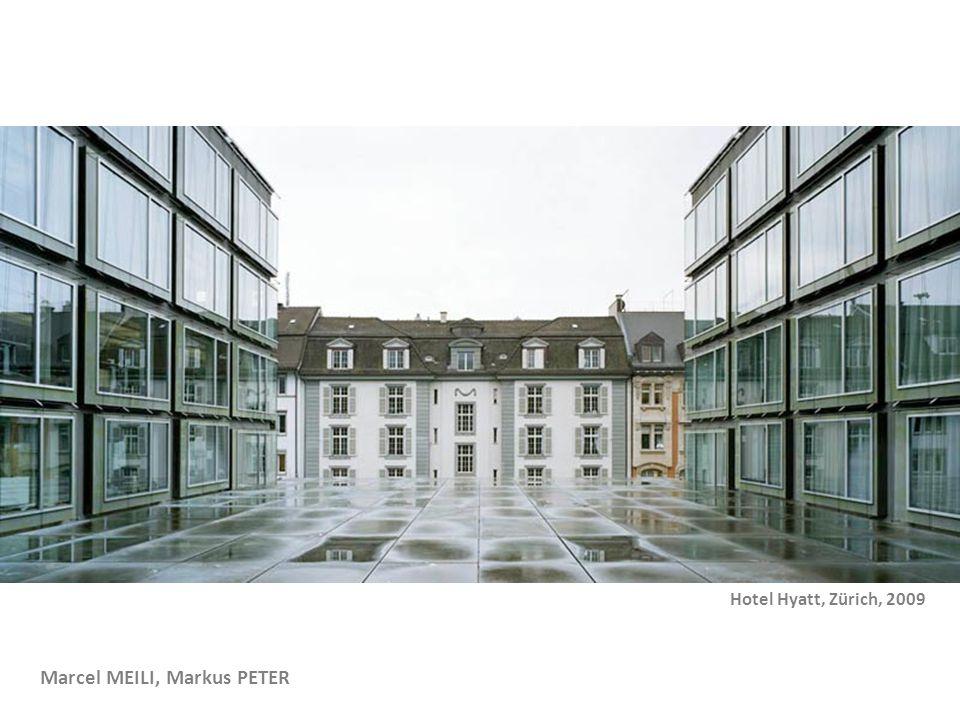 Marcel MEILI, Markus PETER Hotel Hyatt, Zürich, 2009