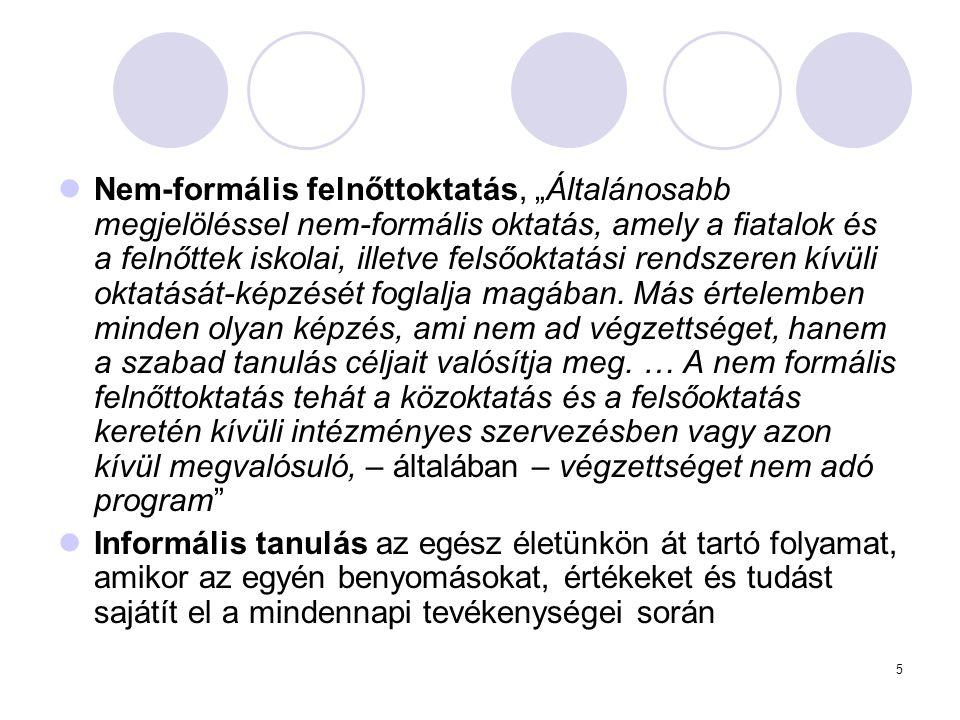 """5 Nem-formális felnőttoktatás, """"Általánosabb megjelöléssel nem-formális oktatás, amely a fiatalok és a felnőttek iskolai, illetve felsőoktatási rendsz"""