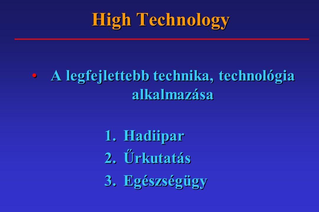 High-tech Preciziós mechanika Igen fejlett elektronika Igen fejlett képalkotó és adatfeldolgozó technika Maximális biztonságosság, ellenőrizhetőség, dokumentálás Orvosbarát kezelhetőség