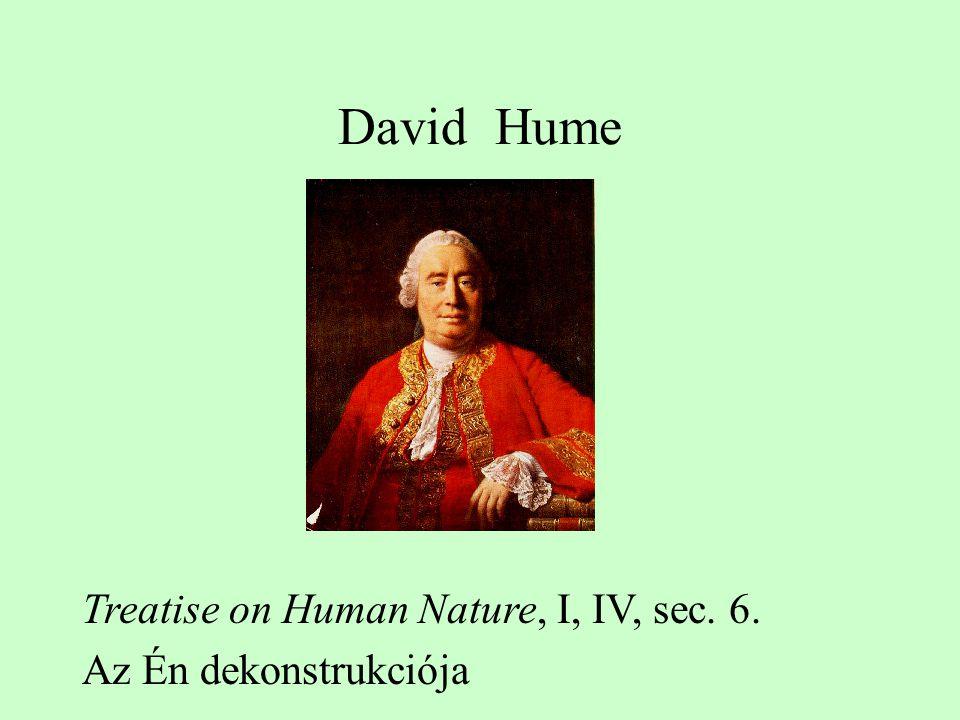 David Hume Treatise on Human Nature, I, IV, sec. 6. Az Én dekonstrukciója